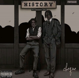 DOWNLOAD MUSIQ: Cheque Ft. Fireboy DML – History