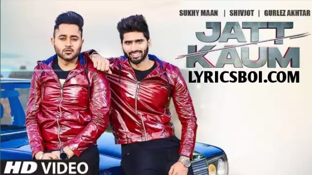 Jatt Kaum Lyrics Shivjot Ft Sukhy Maan