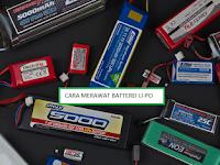 Cara merawat Baterai Lithium Polymer untuk drone