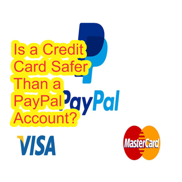 Is Credit card safer Than paypal account ?