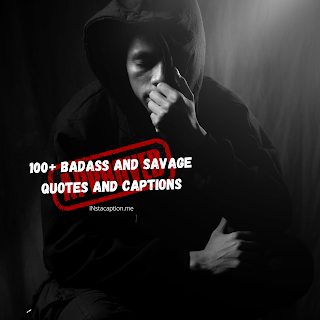 100+ Badass and Savage Quotes and Captions for Instagram | Instacaption