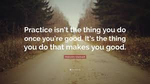 Malcolm Gladwell Practice Quote