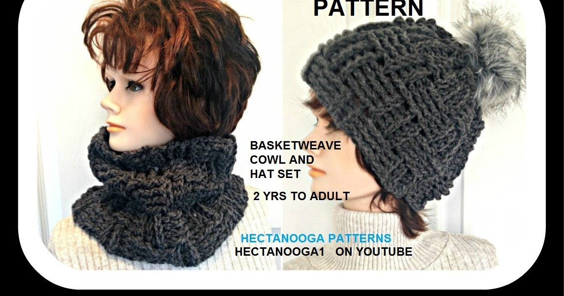 Hectanooga Patterns Crochet Basketweave Cowl And Hat 2 Yrs To