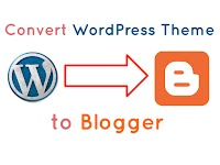Convert WordPress to Blogger XML Theme Tutorial [3 Steps]