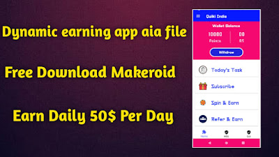 Earn Per Day $50 Dyanamic Earning App Aia file Free Download For Makeroid