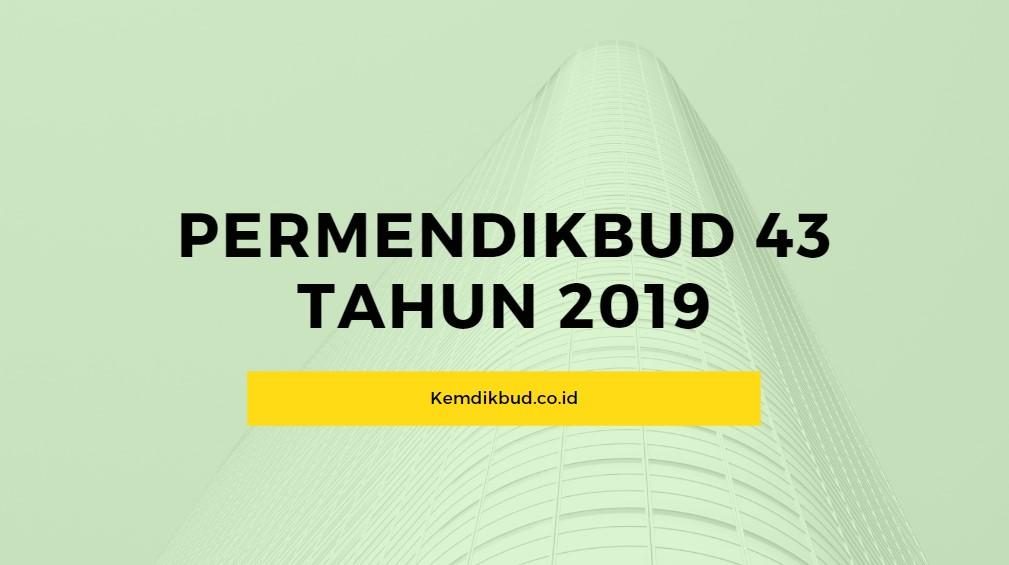 Permendikbud Nomor 43 Tahun 2019