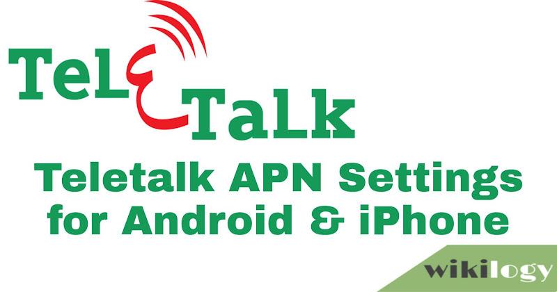 Teletalk APN Settings for Android & iPhone