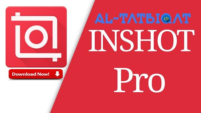 تحميل برنامج InShot PRO مهكراخر اصدار