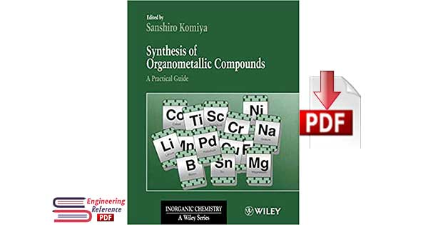 Synthesis of Organometallic Compounds : A Practical Guide Edited by Sanshiro Komiya