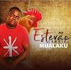 Estevão Sambiki - Mwalakhu [Prod Akussagalega] [Afro Music] (2o18)