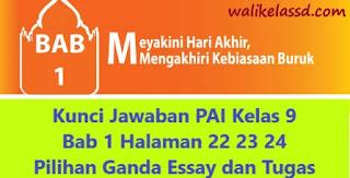 Kunci Jawaban PAI Kelas 9 Bab 1 Halaman 22 23 24 Pilihan Ganda Essay dan Tugas