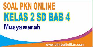 Soal PKN Online Kelas 2 SD Bab Musyawarah - Langsung Ada Nilainya