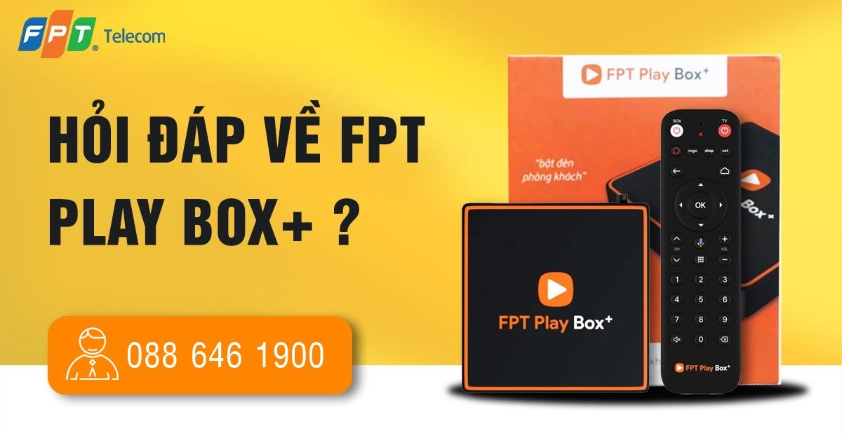 Hỏi đáp về sản phẩm FPT Play BOX