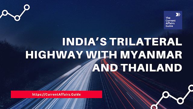 India's Trilateral Highway with Myanmar and Thailand