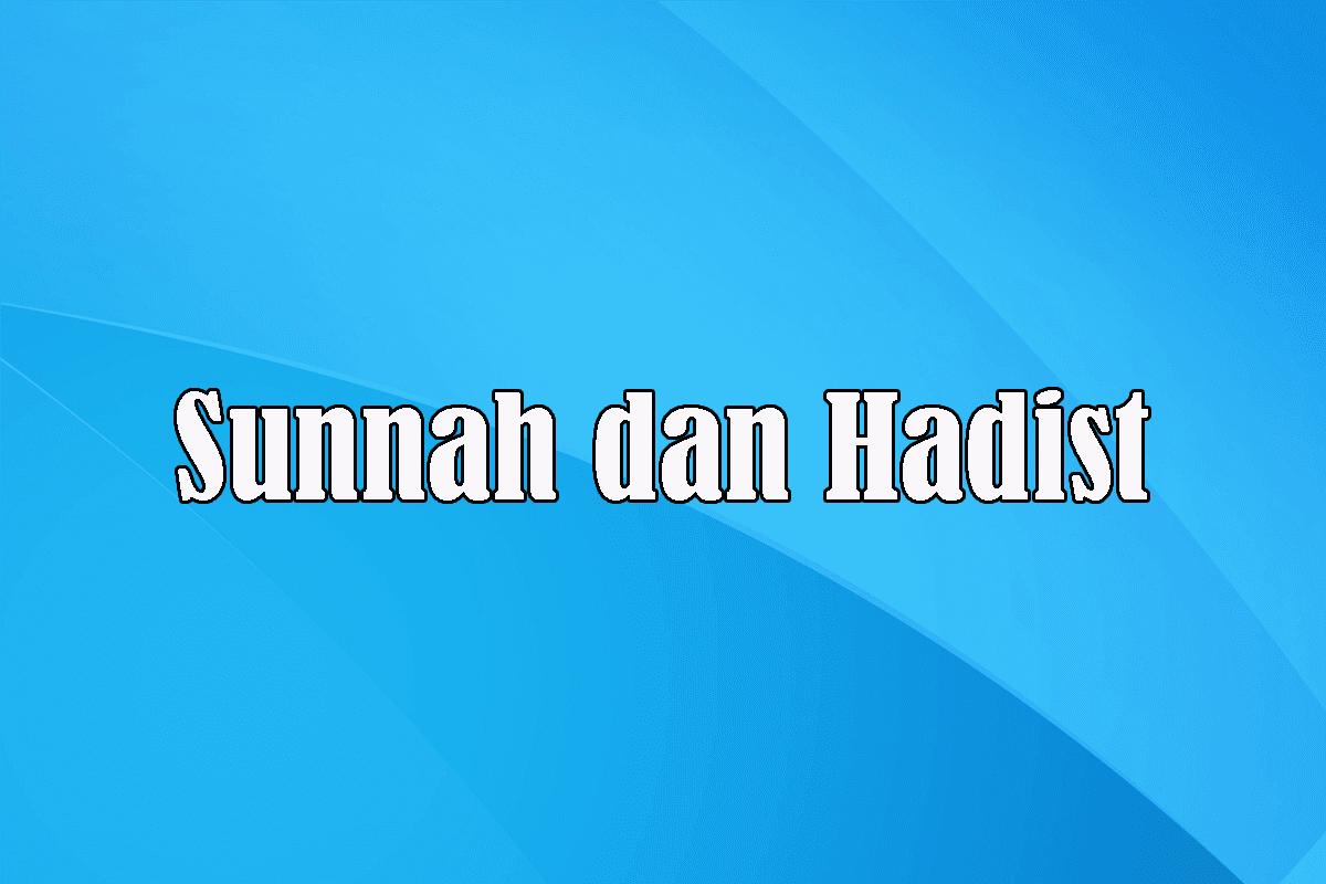 Pengertian Sunnah dan Hadist