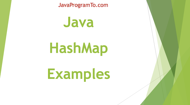 Examples of HashMap In Java and Understand HashMap Real-Time usage