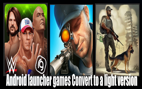 Android launcher games Convert to a light version