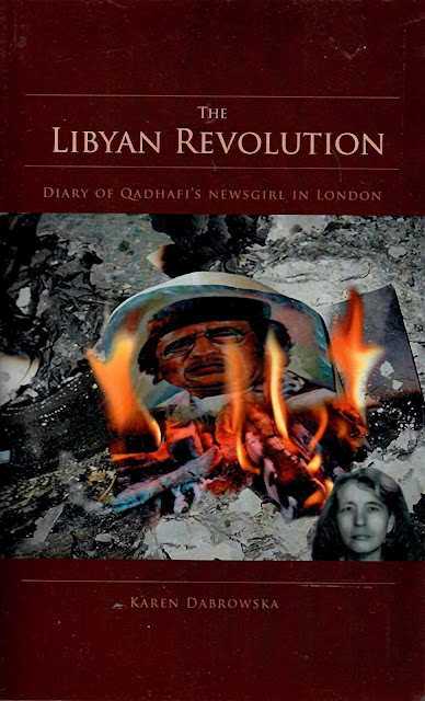 The Libyan Revolution - Diary of Qadhafi's Newsgirl in London
