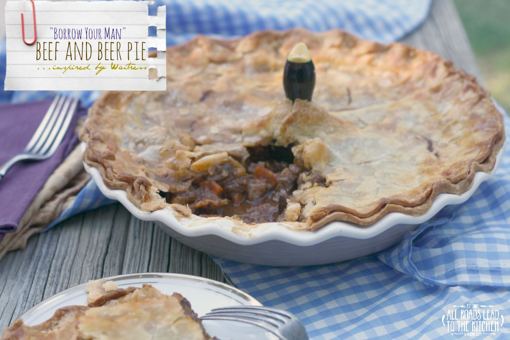 """Borrow Your Man"" Beef and Beer Pie inspired by Waitress #FoodnFlix"