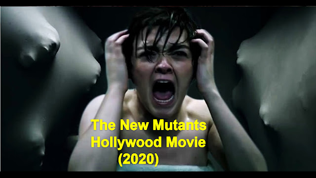 The New Mutants Hollywood Movie (2020) review,cast,song & Release date