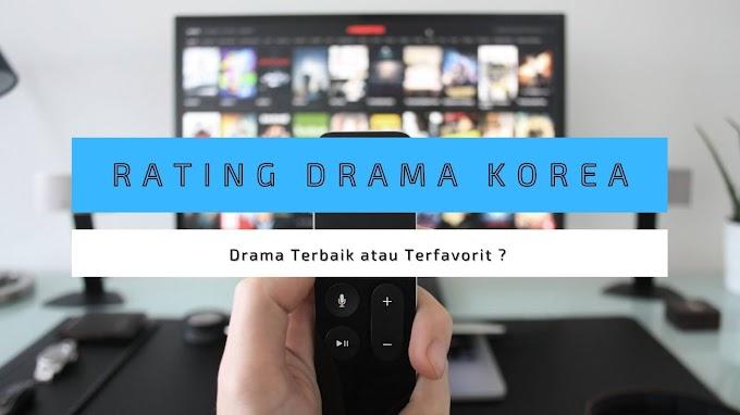 Rating Drama Korea, Drama Terbaik atau Terfavorit ?
