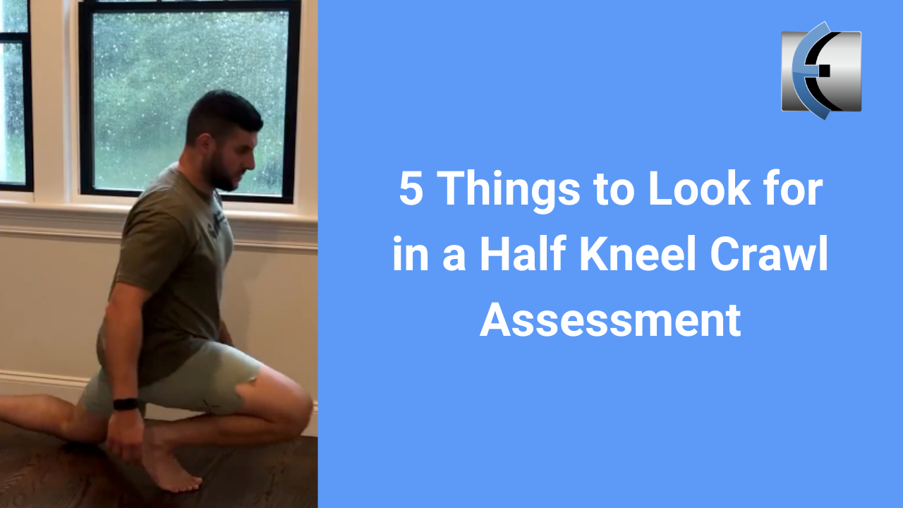 5 Things to Look for in a Half Kneel Crawl Assessment - themanualtherapist.com
