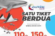 Seaworld Ancol Promo Satu Tiket Berdua Periode 17 Februari - 08 Maret 2020