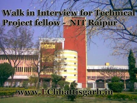 Walk in Interview for Technical Project fellow (Department of Computer Science & Engineering, NIT RAIPUR) by www.EChhattisgarh.in