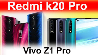 Redmi K20 vs Vivo Z1 Pro tamil,compare Redmi K20 vs Vivo Z1 Pro,Redmi K20 vs Vivo Z1 Pro spec,Redmi K20 vs Vivo Z1 Pro which is best