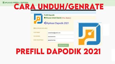 Cara Unduh/Generate Prefill Dapodik Versi 2021
