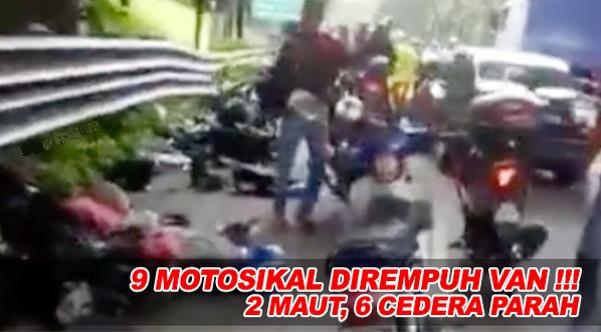 Kemalangan 9 Motosikal Dirempuh Van, 2 Maut & 6 Cedera Parah Adalah Rakyat Malaysia