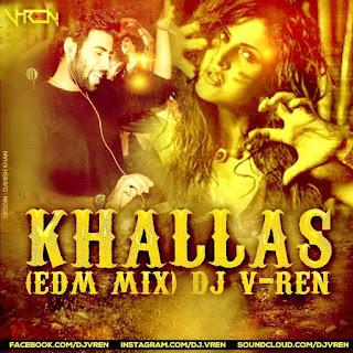 Khallas-Veerappan-DJ-V-Ren-EDM-Mix