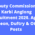 Deputy Commissioner Karbi Anglong Recruitment 2020. Apply for Peon, Duftry & Other Posts @assamgovtjob