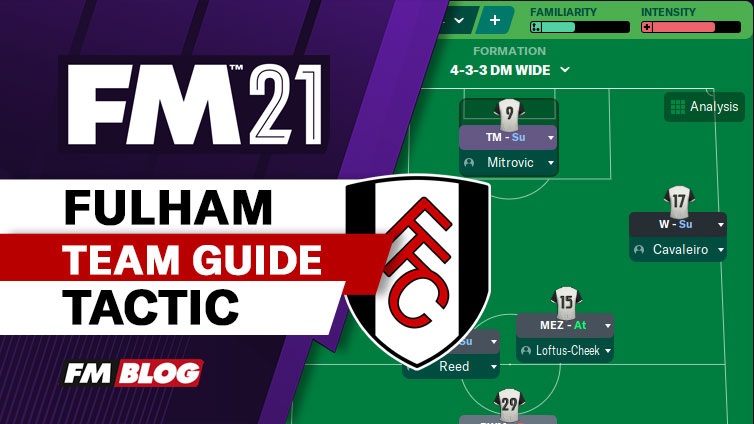 FM21 Fulham 4-3-3 Fluid Counter-Attack Tactic   Team Guide