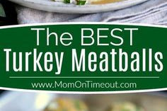 Recipe - The BEST Turkey Meatballs with Herbed Gravy