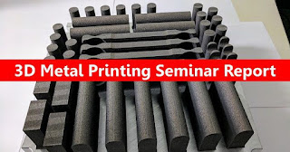 3D Metal Printing Technology Seminar Report