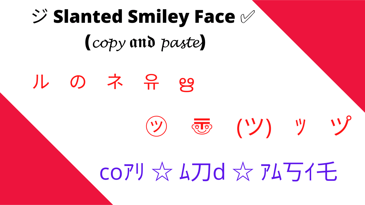slanted smiley face
