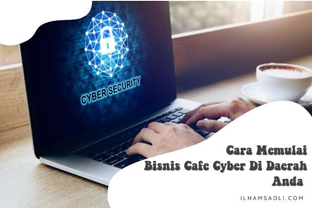 Cara Memulai Bisnis Cafe Cyber
