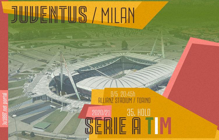 Serie A 2020/21 / 35. kolo / Juventus - Milan, nedelja, 20:45h
