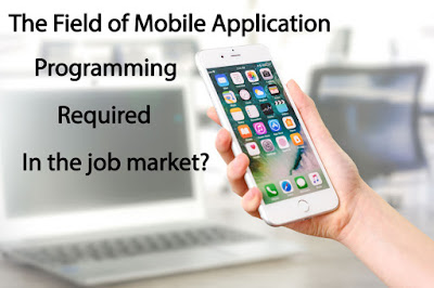 The field of mobile application programming required in the job market?