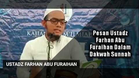 Ustadz Farhan Abu Furaihan, Ustadz Farhan, Ceramah Ustadz Farhan,