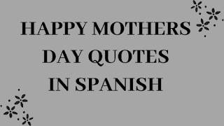 Happy Mothers Day Quotes in Spanish |  Mothers day 2020