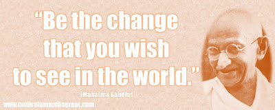 "Mahatma Gandhi Inspirational Quotes Explained: ""Be the change that you wish to see in the world."""