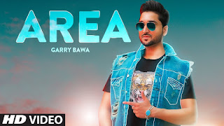 Presenting Area lyrics penned by Vicky Dhaliwal. New Punjabi song Area sung by Garry Bawa & music given by Laddi Gill & out by T-Series