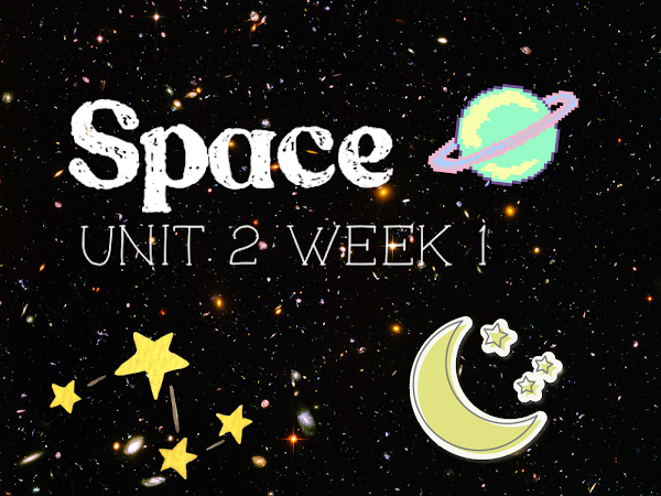 Space (Unit 2, Week 1)