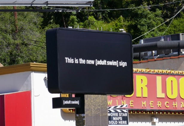 This is new Adult Swim sign billboard