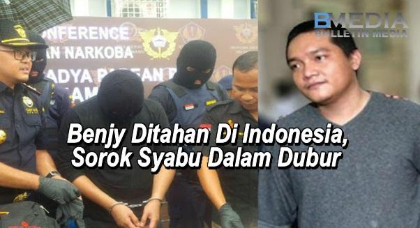 Benjy Ditahan Di Indonesia, Sorok Syabu Dalam Dubur