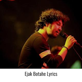 Ejak Botahe Lyrics