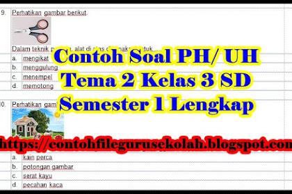 Contoh Soal PH Kelas 3 SD Tema 2 Lengkap