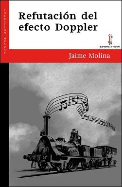 Portada de conjunto de relatos Refutación del efecto Doppler de Jaime Molina, en el que se ve un tren a vapor en gris, saliéndole de la chimenea un pentagrama con notas.